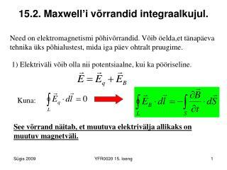 15.2. Maxwell'i võrrandid integraalkujul.