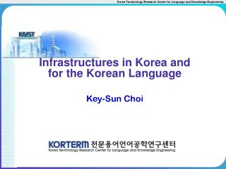 Infrastructures in Korea and  for the Korean Language