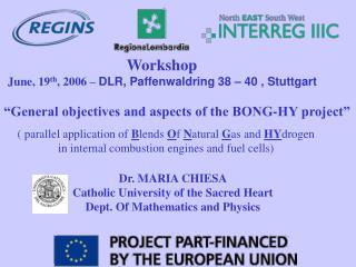 Workshop  June, 19 th , 2006 –  DLR, Paffenwaldring 38 – 40 , Stuttgart