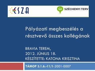 TÁMOP 3.1.6.-11/1 -2001-0007