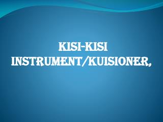 Kisi-Kisi INSTRUMENT/KUISIONER,