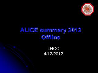 ALICE summary 2012 Offline