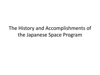 The History and Accomplishments of the Japanese Space Program