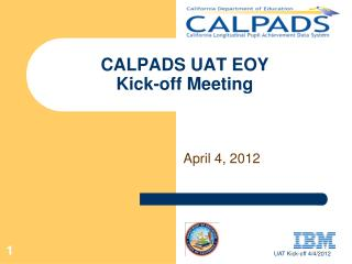 CALPADS UAT EOY  Kick-off Meeting