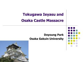 Tokugawa Ieyasu and  Osaka Castle Massacre