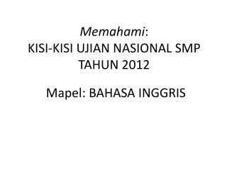 Memahami : KISI-KISI UJIAN NASIONAL SMP TAHUN 2012