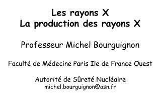 Les rayons X La production des rayons X