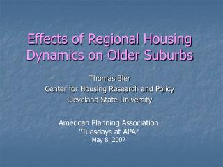 Effects of Regional Housing Dynamics on Older Suburbs