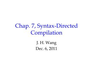 Chap. 7, Syntax-Directed Compilation