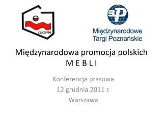 Międzynarodowa promocja polskich  M E B L I