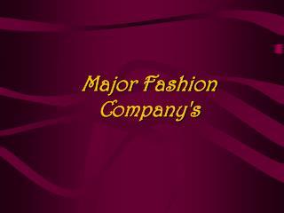 Major Fashion Company's