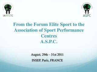 From the Forum Elite Sport to the Association of Sport Performance Centres A.S.P.C.