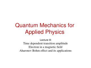 Quantum Mechanics for Applied Physics