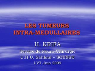 LES TUMEURS  INTRA-MEDULLAIRES