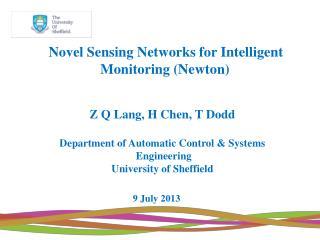 Novel Sensing Networks for Intelligent Monitoring ( Newton)