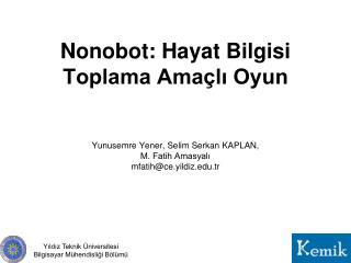 Nonobot: Hayat Bilgisi Toplama Amaçlı Oyun