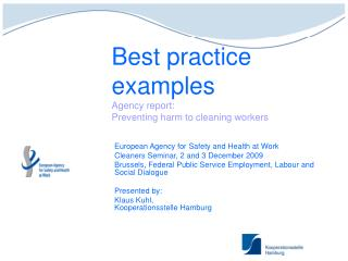 Best practice examples  Agency report:  Preventing harm to cleaning workers