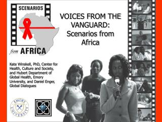 VOICES FROM THE VANGUARD: Scenarios from Africa