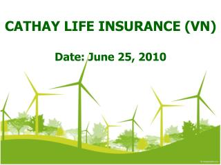 CATHAY LIFE INSURANCE (VN) Date: June 25, 2010