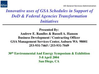 Innovative uses of GSA Schedules in Support of DoD  Federal Agencies Transformation Initiatives