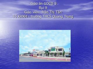 Giáo án GDCD 9 Bµi 9 Giáo viên: Trần Thị Tân Tổ KHXH - trường THCS Quang Trung