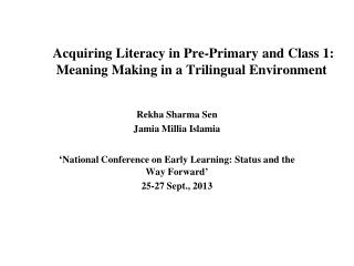Acquiring Literacy in Pre-Primary and Class 1:   Meaning Making in a Trilingual Environment