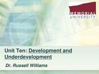 Unit Ten:  Development and Underdevelopment