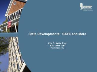 State Developments:  SAFE and More