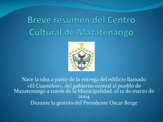 Breve resumen del Centro Cultural de Mazatenango