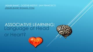jasmin banic , Goethe- institut , San Francisco jasmin.banic@gmail ASSOCiATIVE  LEARNING: