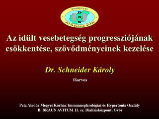 Az idült vesebetegség progressziójának csökkentése, szövődményeinek kezelése