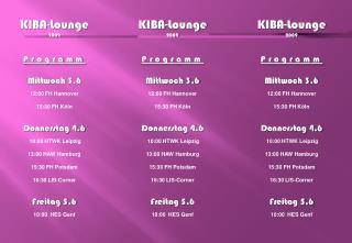 KIBA-Lounge 2009 Programm Mittwoch 3.6 12:00 FH  Hannover  15:30 FH  Köln