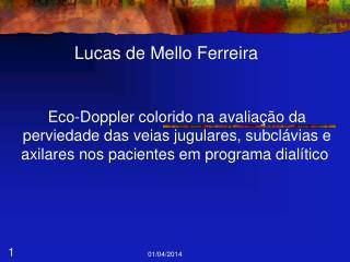 Eco-Doppler colorido na avalia  o da perviedade das veias jugulares, subcl vias e axilares nos pacientes em programa dia