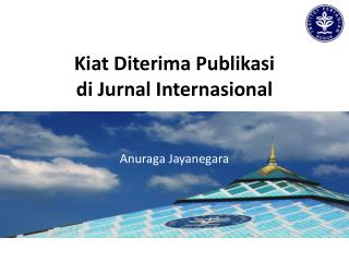 Kiat Diterima Publikasi  di Jurnal  Internasional