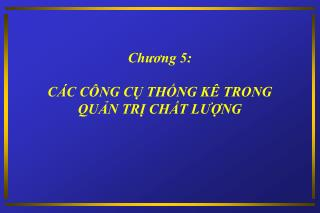 Chương 5:  CÁC CÔNG CỤ THỐNG KÊ TRONG QUẢN TRỊ CHẤT LƯỢNG