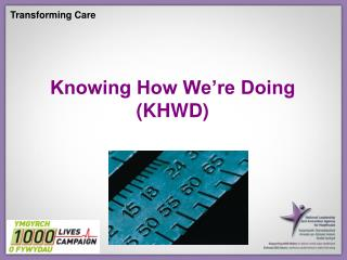 Knowing How We�re Doing  (KHWD)