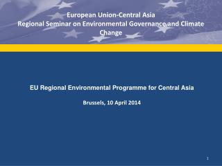 EU Regional Environmental Programme for Central Asia Brussels, 10 April 2014