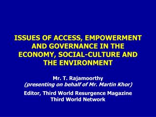ISSUES OF ACCESS, EMPOWERMENT AND GOVERNANCE IN THE ECONOMY, SOCIAL-CULTURE AND THE ENVIRONMENT
