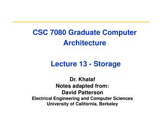 CSC 7080 Graduate Computer Architecture   Lecture 13 - Storage