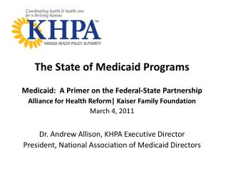The State of Medicaid Programs Medicaid:  A Primer on the Federal-State Partnership