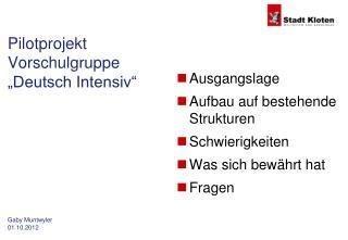 "Pilotprojekt Vorschulgruppe ""Deutsch Intensiv"""