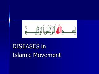 DISEASES in  Islamic Movement
