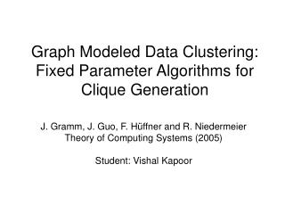 Graph Modeled Data Clustering: Fixed Parameter Algorithms for Clique Generation