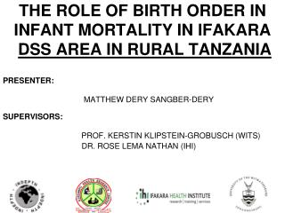 THE ROLE OF BIRTH ORDER IN INFANT MORTALITY IN IFAKARA DSS AREA IN RURAL TANZANIA
