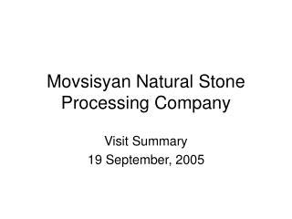 Movsisyan Natural Stone Processing Company