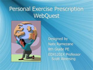 Personal Exercise Prescription WebQuest