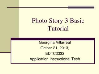 Photo Story 3 Basic    Tutorial