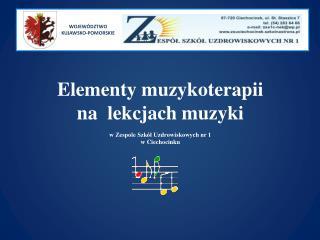 Elementy muzykoterapii na  lekcjach muzyki  w Zespole Szkół Uzdrowiskowych nr 1 w Ciechocinku