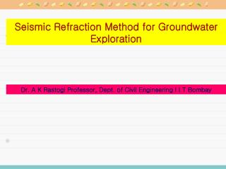 Seismic Refraction Method for Groundwater Exploration