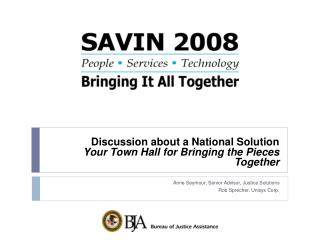 Discussion about a National Solution Your Town Hall for Bringing the Pieces Together
